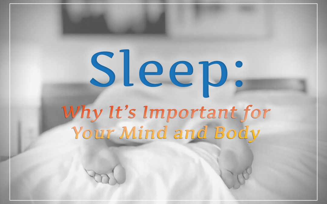 Sleep: Why It's Important for Your Mind and Body