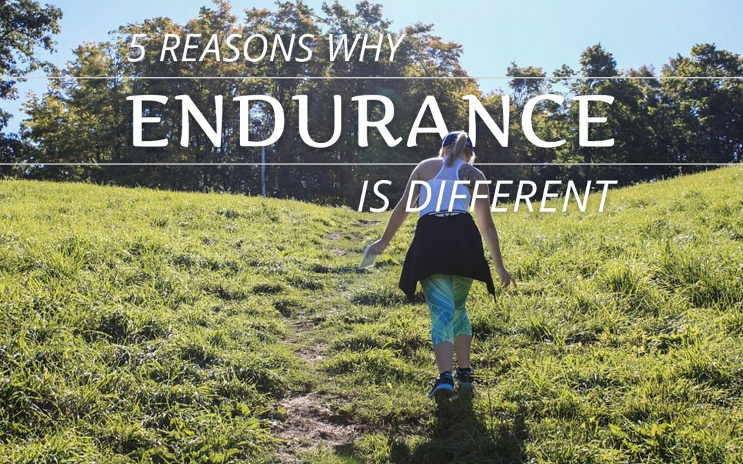 5 Reasons Why Endurance is Different