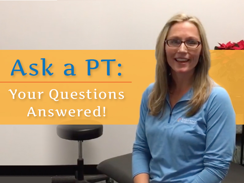 Ask a PT: Your Questions Answered!