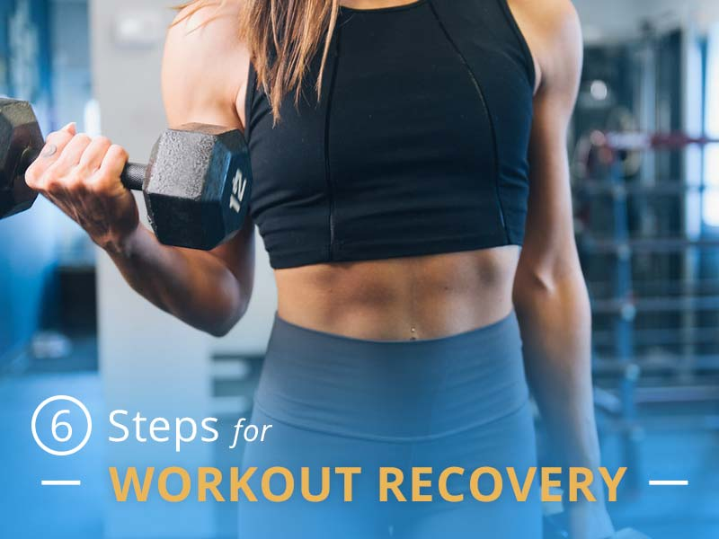 6 Steps for Workout Recovery